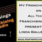 All things Franchising Radio, Franchising Radio, Franchising Podcast