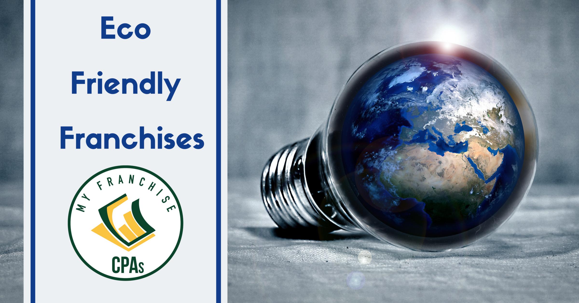 Eco Friendly Franchises, Green Franchises